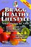 Bragg Healthy Lifestyle;Vital Living to 120